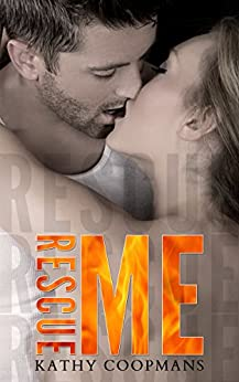 Rescue Me (Shelter Me Series Book 2) by [Kathy Coopmans, Sommer Stein, Kimberly Capuccio]
