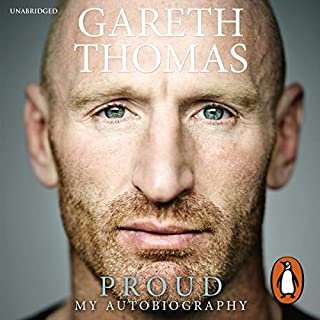 Proud: My Autobiography                   By:                                                                                                                                 Gareth Thomas                               Narrated by:                                                                                                                                 Matthew Gravelle                      Length: 8 hrs and 5 mins     128 ratings     Overall 4.6