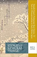 Stories from the Samurai Fringe: Hayashi Fusao's Proletarian Short Stories and the Turn to Ultranationalism in Early Showa Japan (Cornell East Asia)