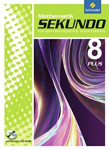 Sekundo plus - Mathematik für differenzierende Schulformen: Sekundo: Mathematik für differenzierende Schulformen - Ausgabe 2009: Schülerband 8 Plus mit CD-ROM