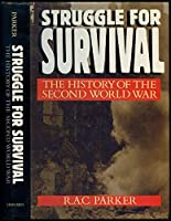 Struggle for Survival: The History of the 2nd World War
