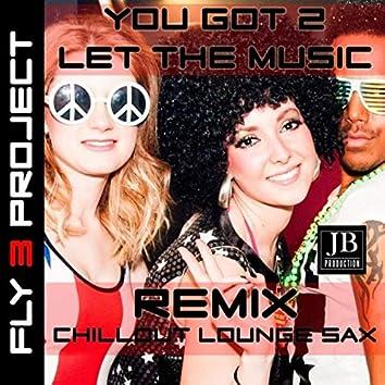 You Got 2 Let The Music (Cappella Instrumental Lounge Version)