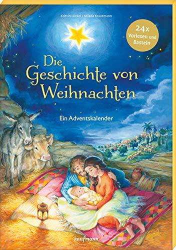 Die Geschichte von Weihnachten: Ein Adventskalender - 24 x Vorlesen und Basteln (Adventskalender mit Geschichten für Kinder: Ein Buch zum Vorlesen und Basteln)