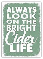 Always On The Bright Cider Life メタルポスタレトロなポスタ安全標識壁パネル ティンサイン注意看板壁掛けプレート警告サイン絵図ショップ食料品ショッピングモールパーキングバークラブカフェレストラントイレ公共の場ギフト