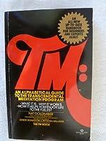 TM: An Alphabetical Guide to the Transcendental Meditation Program 0345240960 Book Cover