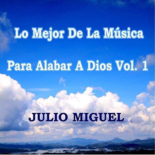 Lo Mejor de la Música para Alabar a Dios, Vol. 1