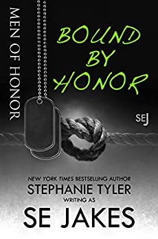 Bound By Honor: Men of Honor Book 1: Men of Honor series by [SE Jakes, Stephanie Tyler]