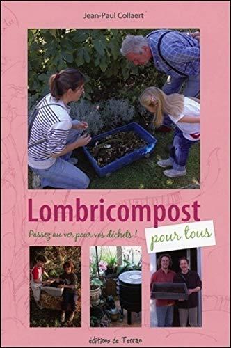 Lombricompost pour tous - Passez au ver pour vos déchets !