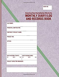 Construction/Installation Worksite Monthly Diary/Log and Records Book (ISO-Quality)