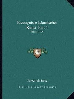 Erzeugnisse Islamischer Kunst, Part 1: Metall (1906)