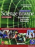 Scienze umane. Antropologia, sociologia, psicologia. Ediz. interattiva. Per le Scuole supe...