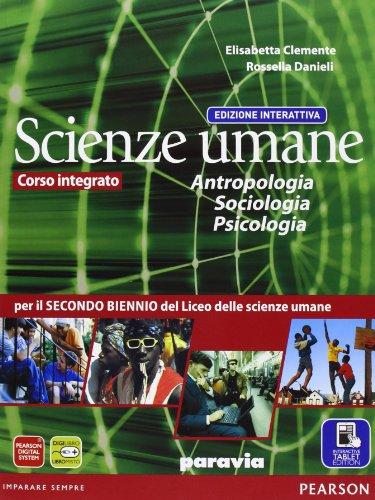 Scienze umane. Antropologia, sociologia, psicologia. Ediz. interattiva. Per le Scuole superiori. Con e-book. Con espansione online