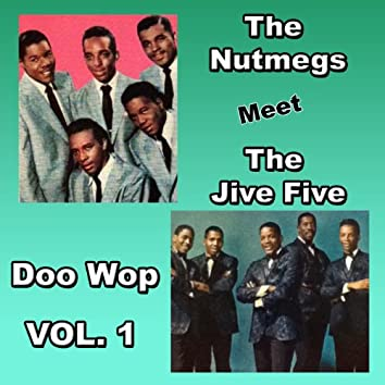 The Nutmegs Meet the Jive Five Doo Wop, Vol. 1