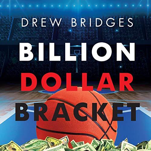Billion Dollar Bracket Audiobook By Drew Bridges cover art