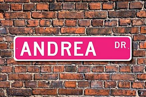 Andrea, Andrea Sign, Andrea Amoureux, Andrea Cadeau, Cadeau Enfant, Grandchild Cadeau, Andrea Décor, Plaque de Rue personnalisée, Plaque en métal, 10,2 x 45,7 cm