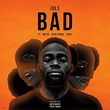 Bad (feat. Not3s, Kojo Funds & Eugy)