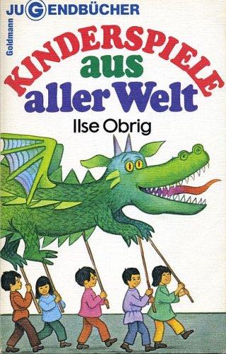 Ilse Obrig: Kinderspiele aus aller Welt.