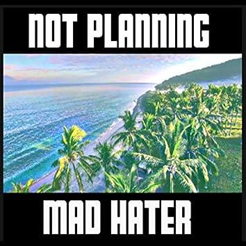 Not Planning