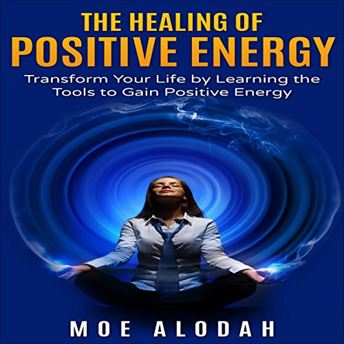 The Healing of Positive Energy audiobook cover art