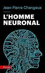 L'homme neuronal de Jean-Pierre Changeux