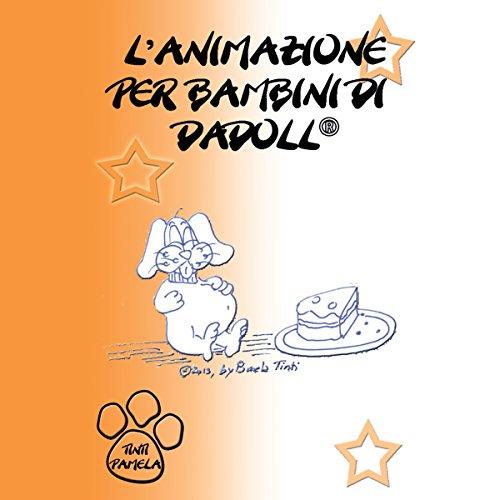 L'animazione per bambini di Dadoll | Pamela Tinti