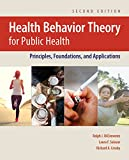 Health Behavior Theory For Public Health - Ralph J. DiClemente