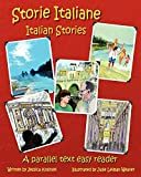 Storie Italiane – Italian Stories: A parallel text easy reader (Italian Edition) (Paperback)