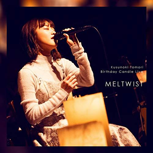Kusunoki Tomori Birthday Candle Live「MELTWIST」