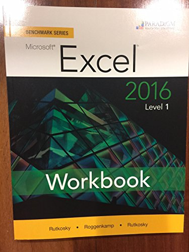 Benchmark Series: Microsoft (R) Excel 2016 Level 1: Workbook