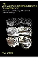 The Mechanical Engineering Drawing Desk Reference: Creating and Understanding ISO Standard Technical Drawings Paperback
