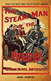 The Steam Man of the Prairies: A Dime Novel Anthology