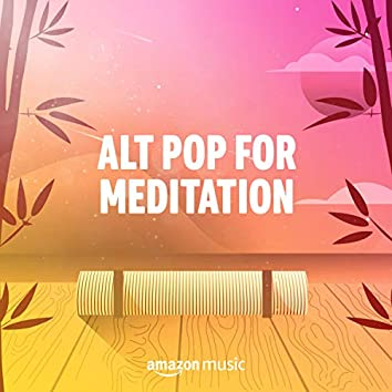 Alt Pop for Meditation