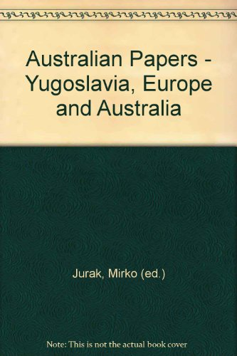 Australian Papers:Yogoslavia, Europe and Australia
