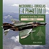 McDonnell-Douglas F-4 Phantom II at George Air Force Base, California: 1964–1992