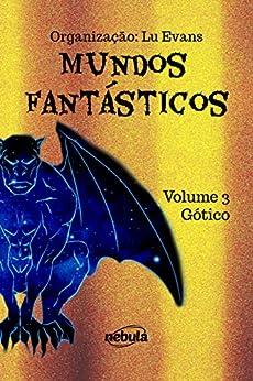 Gótico: Coleção Mundos Fantásticos - Volume 3 por [Lu Evans]