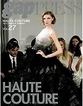 PARIS HAUTE COUTURE vol.27(2012 Spr (gap PRESS Collections)