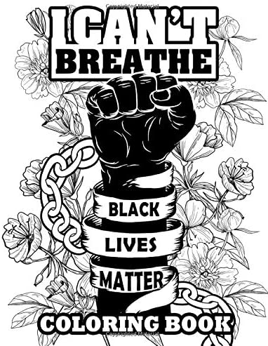 I Can t Breathe Black Lives Matter Coloring Book Let The People Protest For What Is Right product image