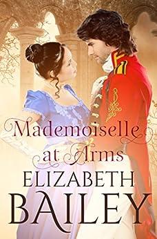 Mademoiselle At Arms: A Georgian Romance by [Elizabeth Bailey]