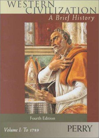 Western Civilization: A Brief History - Volume I to 1789