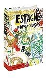 Espagne le Livre de Cuisine