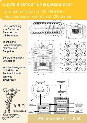 Supraleitende Energiespeicher selber bauen: 280 Seiten Patente zeigen wie!