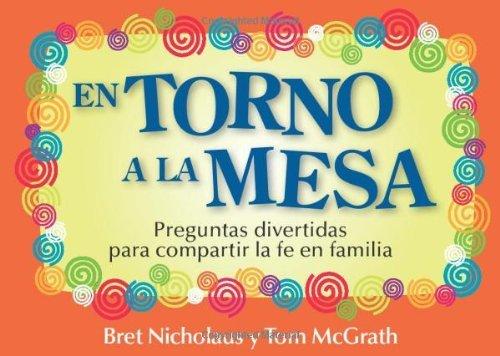 En torno a la mesa: Preguntas divertidas para compartir la fe en familia (Spanish Edition)