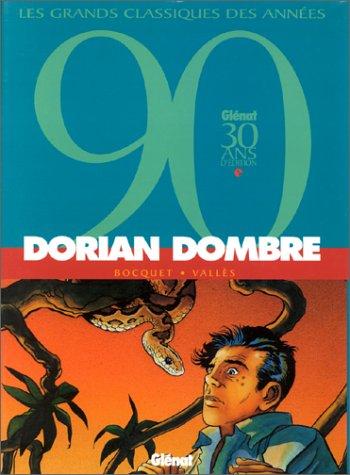 Dorian Dombre, l'intégrale
