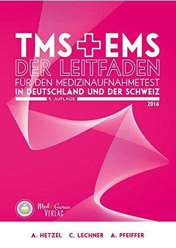 TMS & EMS 2016 - Der Leitfaden: Tipps, Tricks und Bearbeitungsstrategien für den Medizinertest in Deutschland und der Schweiz by Anselm Pfeiffer (2015-12-01)