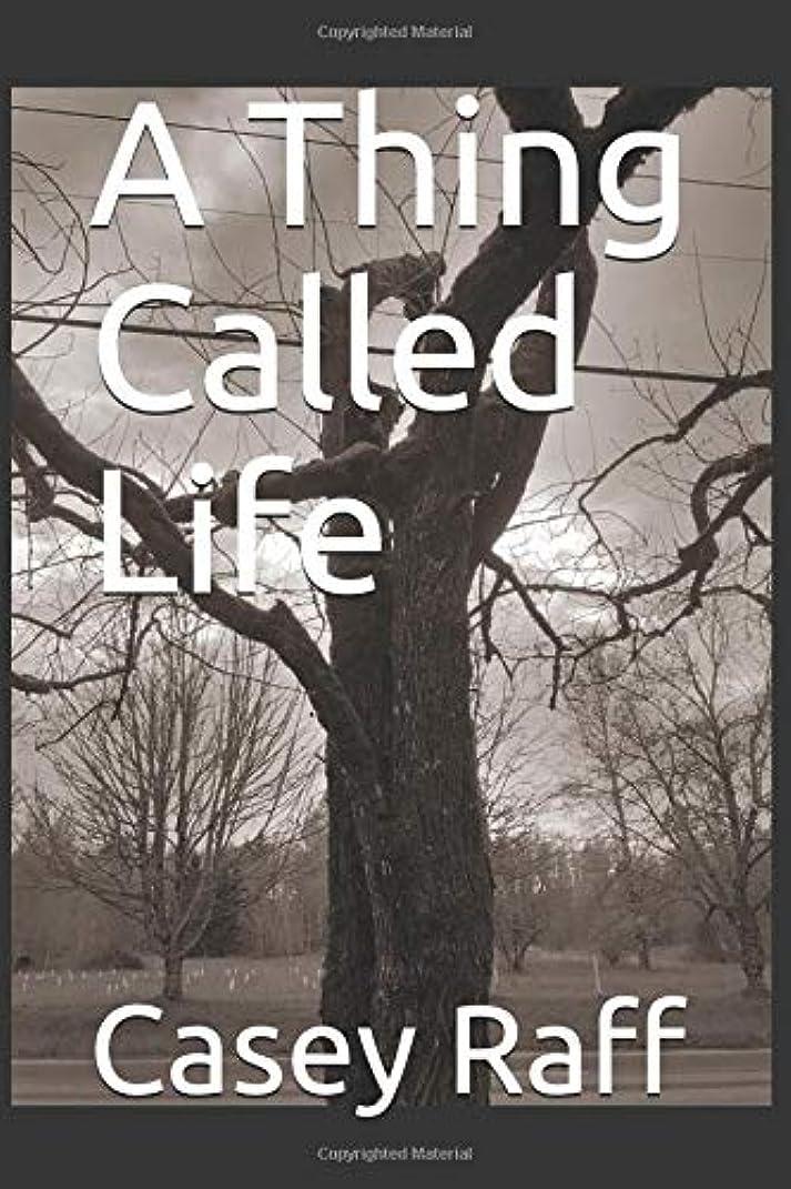 腕宣言わずかにA Thing Called Life
