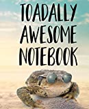 Toadally Awesome Notebook: Funny Toad Notebook - Wide Ruled 110 Pages - 7.5' X 9.25'