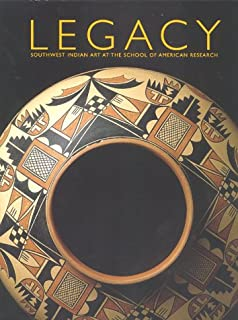 Legacy : Southwest Indian Art at the School of American Research