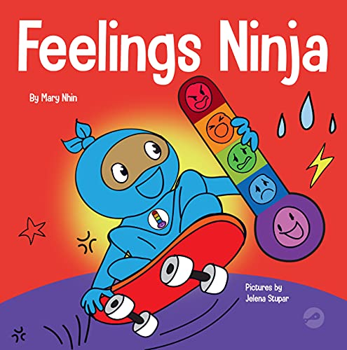 Compare Textbook Prices for Feelings Ninja: A Social, Emotional Children's Book About Emotions and Feelings - Sad, Anger, Anxiety  ISBN 9781637312391 by Nhin, Mary,Stupar, Jelena