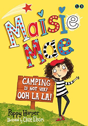 Camping is Not Very Ooh La La!: Book 3 (Maisie Mae) (English Edition)