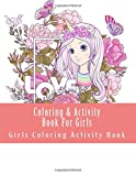 Coloring & Activity Book For Girls: Magical Coloring, Mazes, Dot to Dot, Matching, Crosswords book for Girls & Kids (Cute Unicorns, Animals, Kids Coloring Books Ages 2-4, 4-8, 9-12)